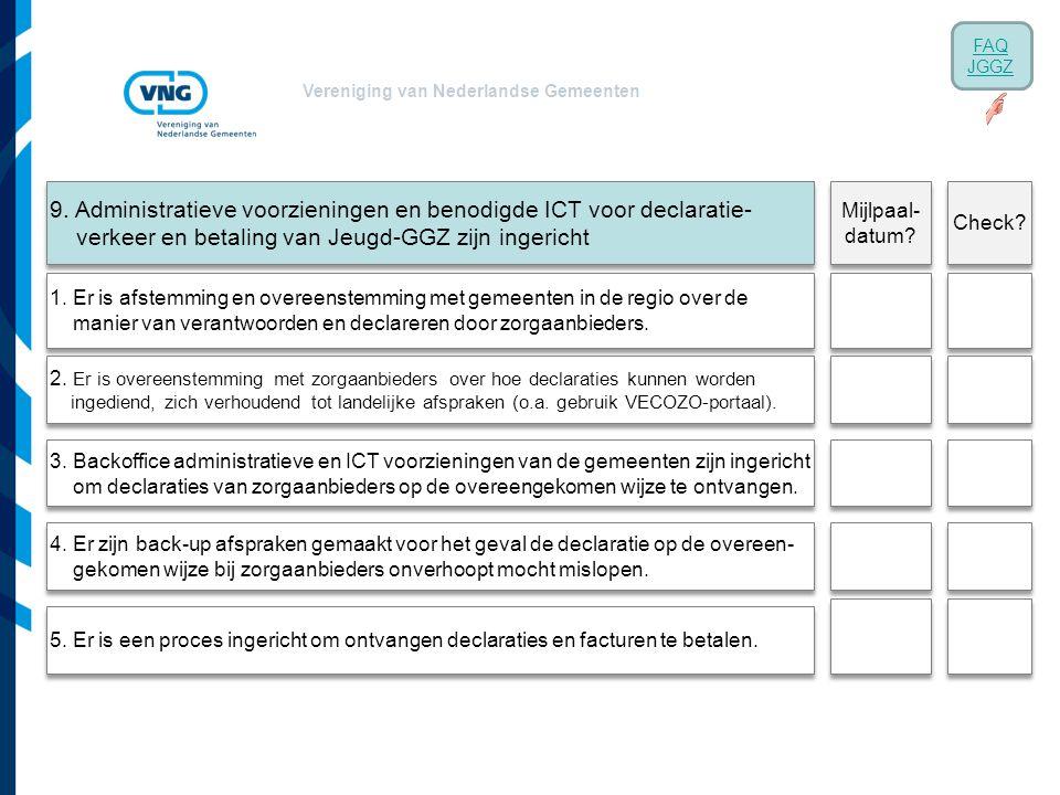 Vereniging van Nederlandse Gemeenten 9. Administratieve voorzieningen en benodigde ICT voor declaratie- verkeer en betaling van Jeugd-GGZ zijn ingeric