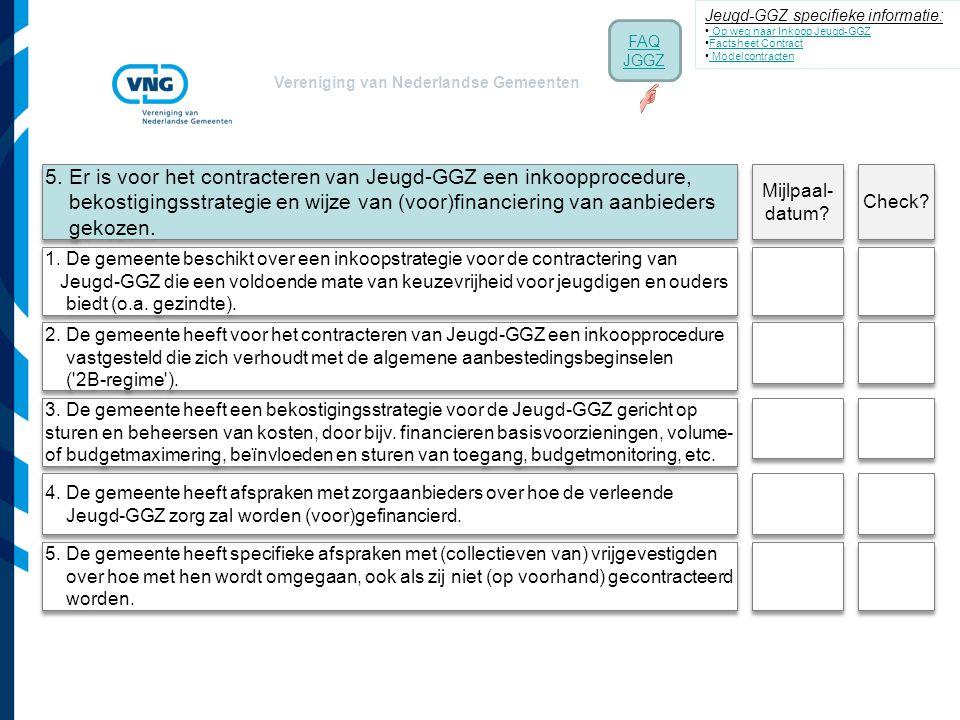 Vereniging van Nederlandse Gemeenten 1. De gemeente beschikt over een inkoopstrategie voor de contractering van Jeugd-GGZ die een voldoende mate van k