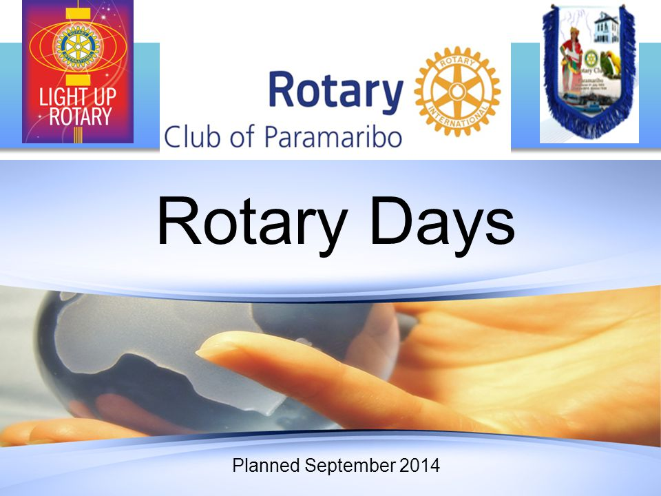 Rotary Days can take any form, as long as they are fun and appealing to the non-Rotary public.