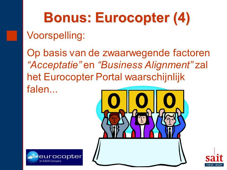 """ Voorspelling: Op basis van de zwaarwegende factoren """"Acceptatie"""" en """"Business Alignment"""" zal het Eurocopter Portal waarschijnlijk falen... Bonus: Eu"""