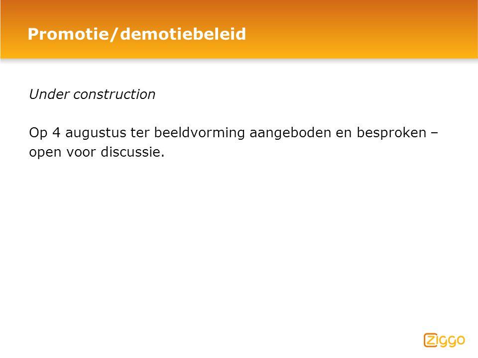 Promotie/demotiebeleid Under construction Op 4 augustus ter beeldvorming aangeboden en besproken – open voor discussie.