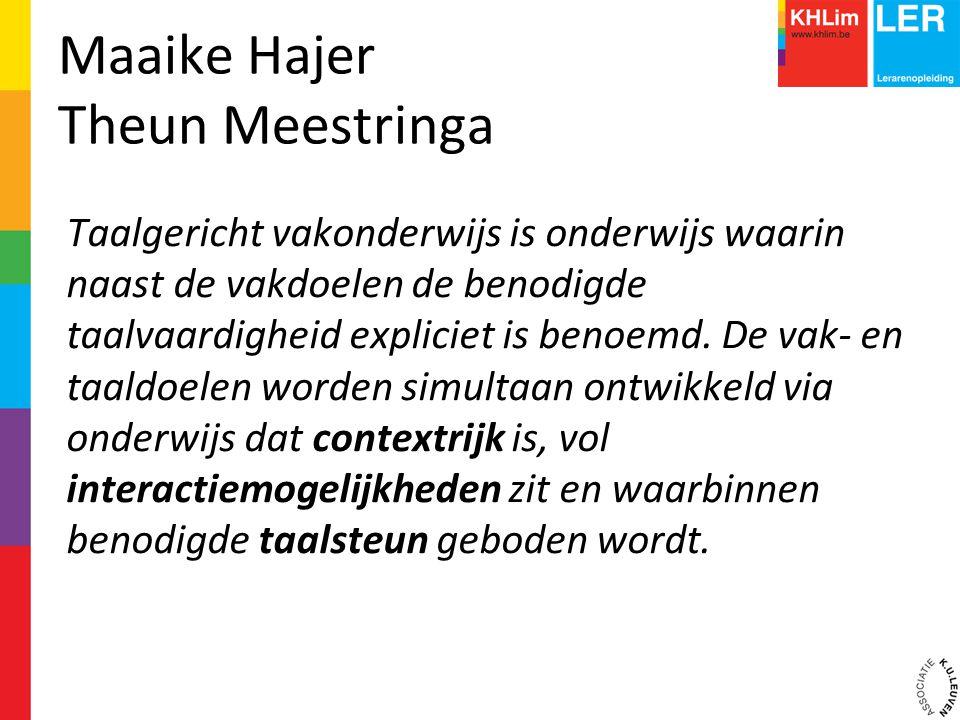 Maaike Hajer Theun Meestringa Taalgericht vakonderwijs is onderwijs waarin naast de vakdoelen de benodigde taalvaardigheid expliciet is benoemd. De va