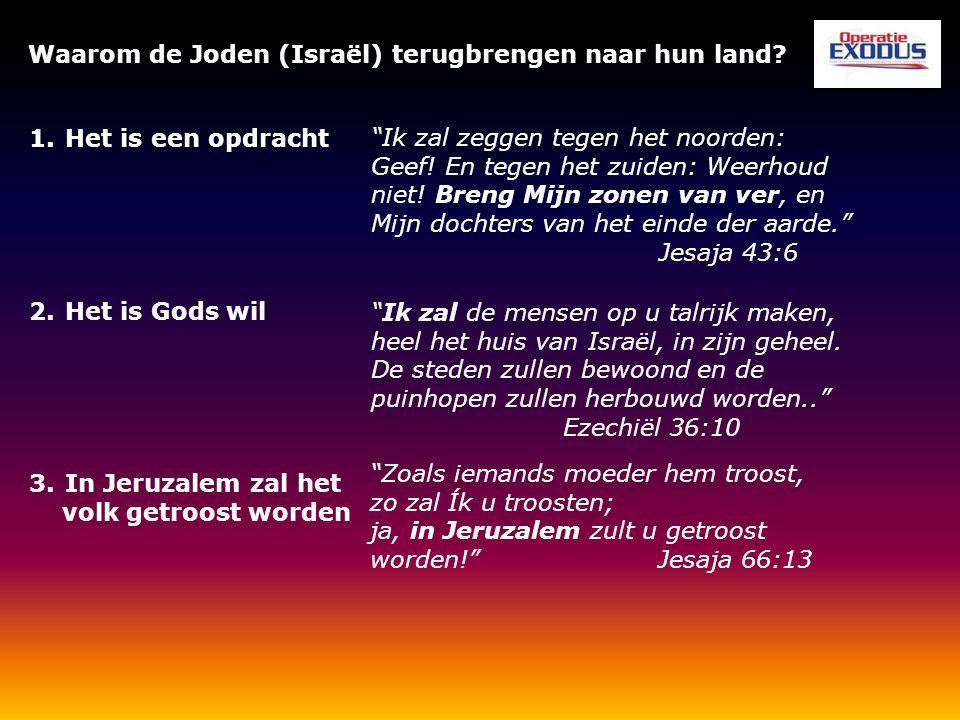 """Waarom de Joden (Israël) terugbrengen naar hun land? 1.Het is een opdracht 2.Het is Gods wil 3.In Jeruzalem zal het volk getroost worden """"Ik zal zegge"""