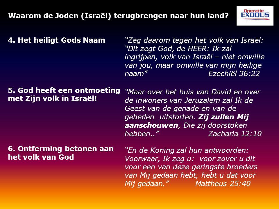 Waarom de Joden (Israël) terugbrengen naar hun land? 4. Het heiligt Gods Naam 5. God heeft een ontmoeting met Zijn volk in Israël! 6. Ontferming beton