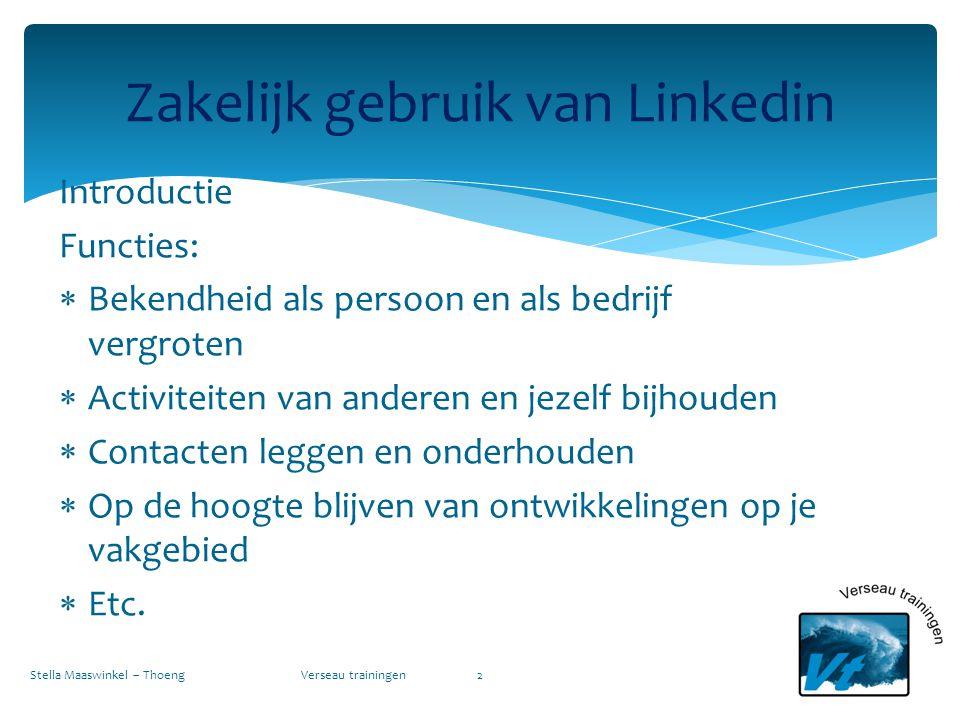 Introductie Functies:  Bekendheid als persoon en als bedrijf vergroten  Activiteiten van anderen en jezelf bijhouden  Contacten leggen en onderhoud