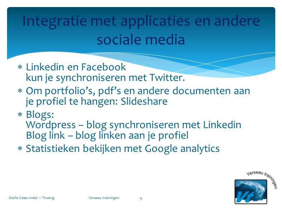  Linkedin en Facebook kun je synchroniseren met Twitter.  Om portfolio's, pdf's en andere documenten aan je profiel te hangen: Slideshare  Blogs: W