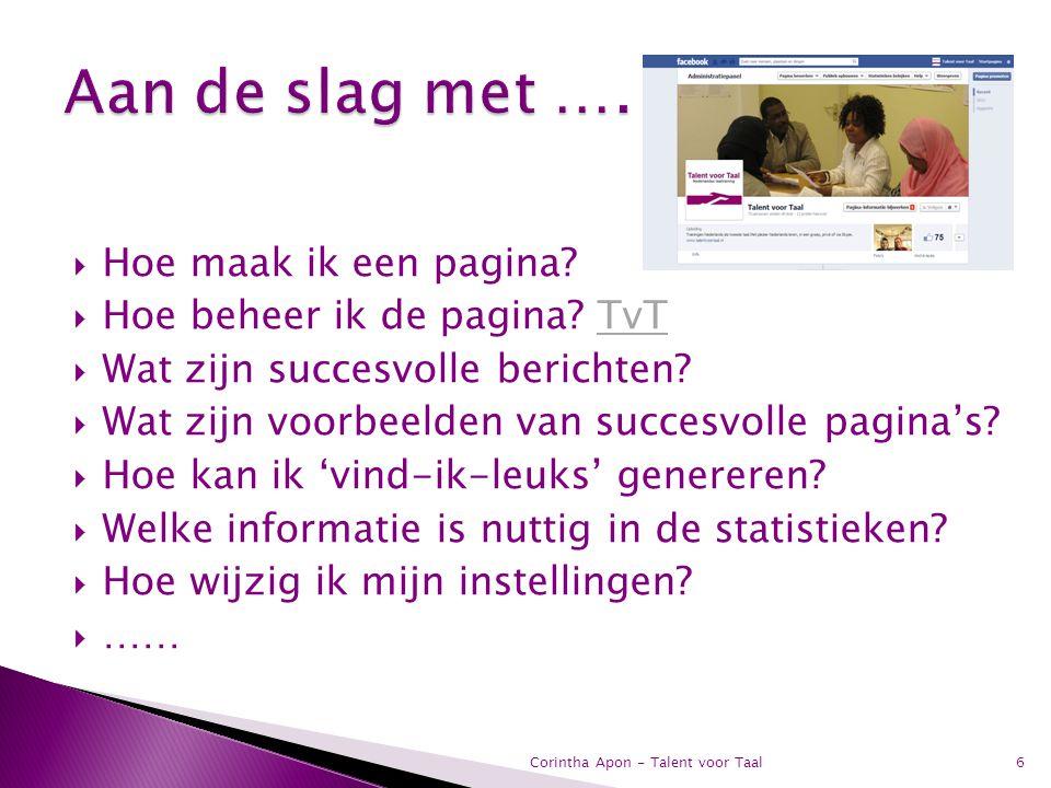  Hoe maak ik een pagina?  Hoe beheer ik de pagina? TvTTvT  Wat zijn succesvolle berichten?  Wat zijn voorbeelden van succesvolle pagina's?  Hoe k