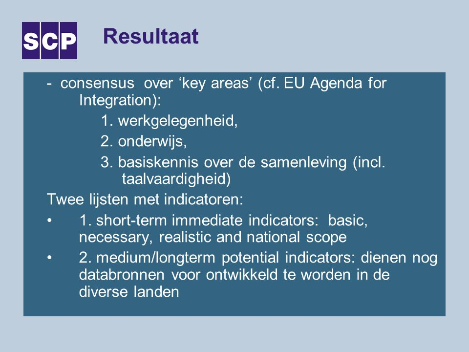 Resultaat - consensus over 'key areas' (cf. EU Agenda for Integration): 1.