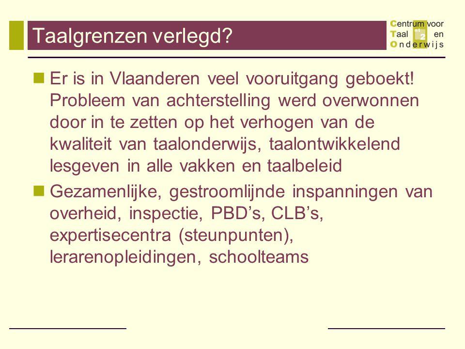 Taalgrenzen verlegd. Er is in Vlaanderen veel vooruitgang geboekt.