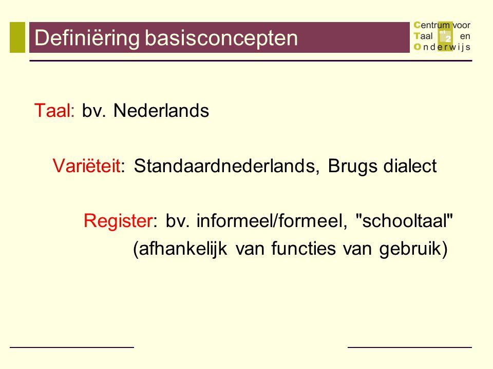 Definiëring basisconcepten Taal: bv.