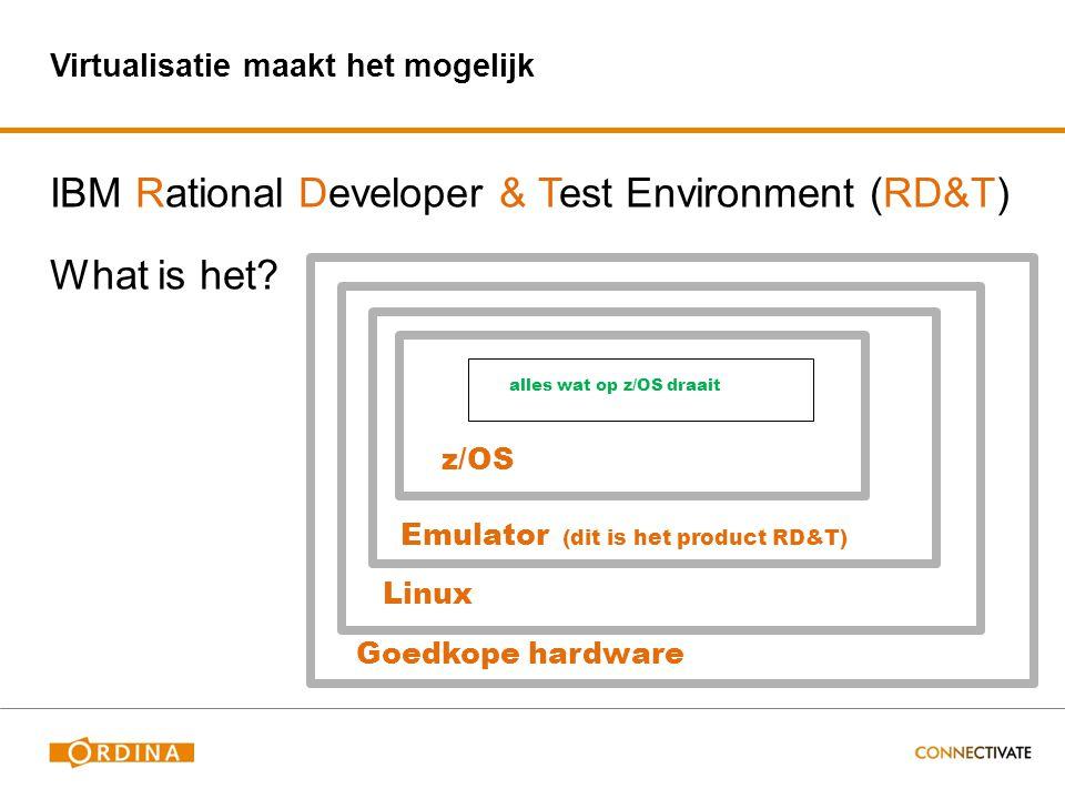 Virtualisatie maakt het mogelijk IBM Rational Developer & Test Environment (RD&T) What is het? Goedkope hardware Linux Emulator (dit is het product RD