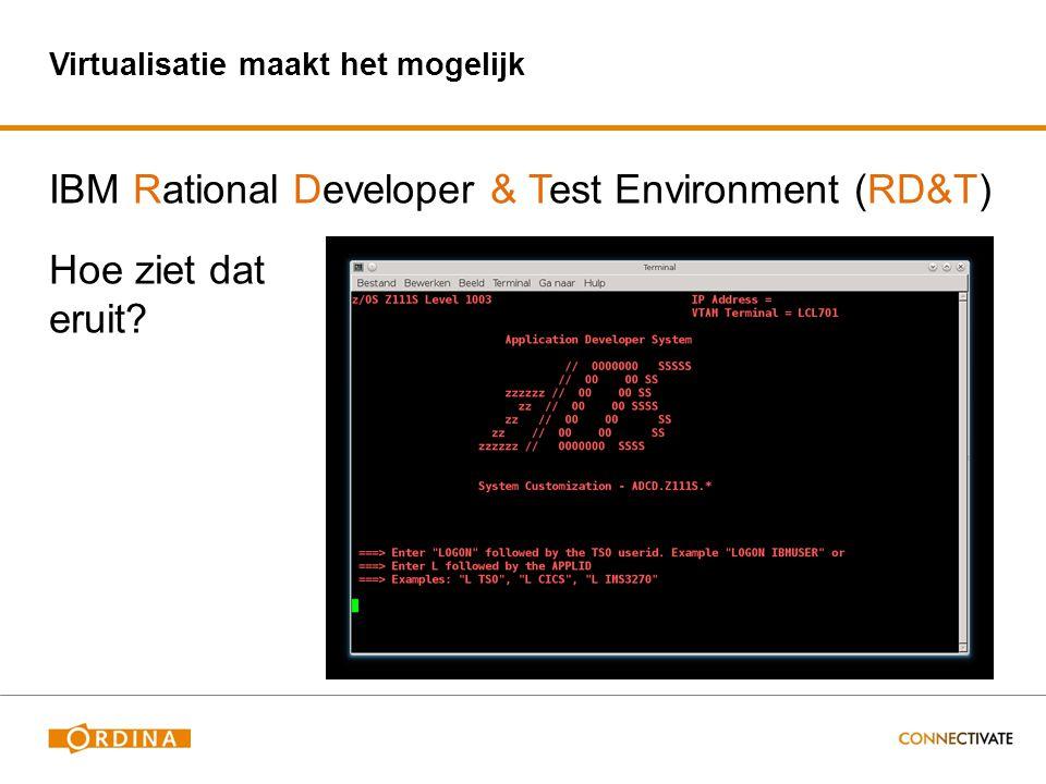 Virtualisatie maakt het mogelijk IBM Rational Developer & Test Environment (RD&T) Hoe ziet dat eruit