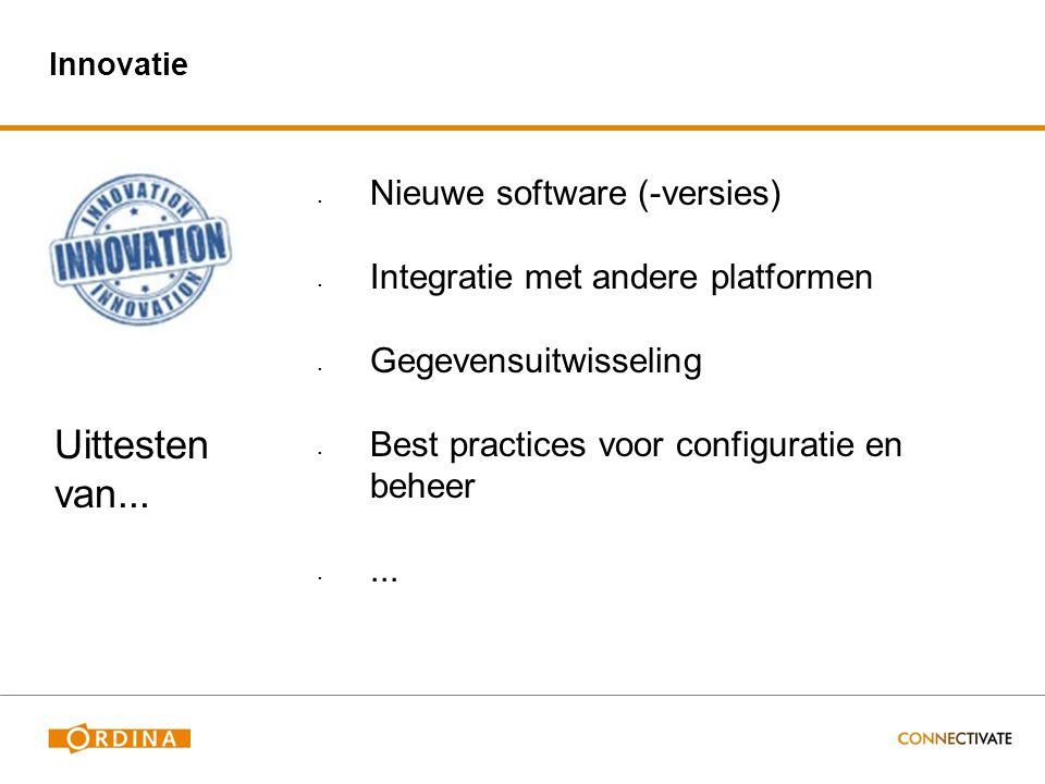 Innovatie  Nieuwe software (-versies)  Integratie met andere platformen  Gegevensuitwisseling  Best practices voor configuratie en beheer ... Uit
