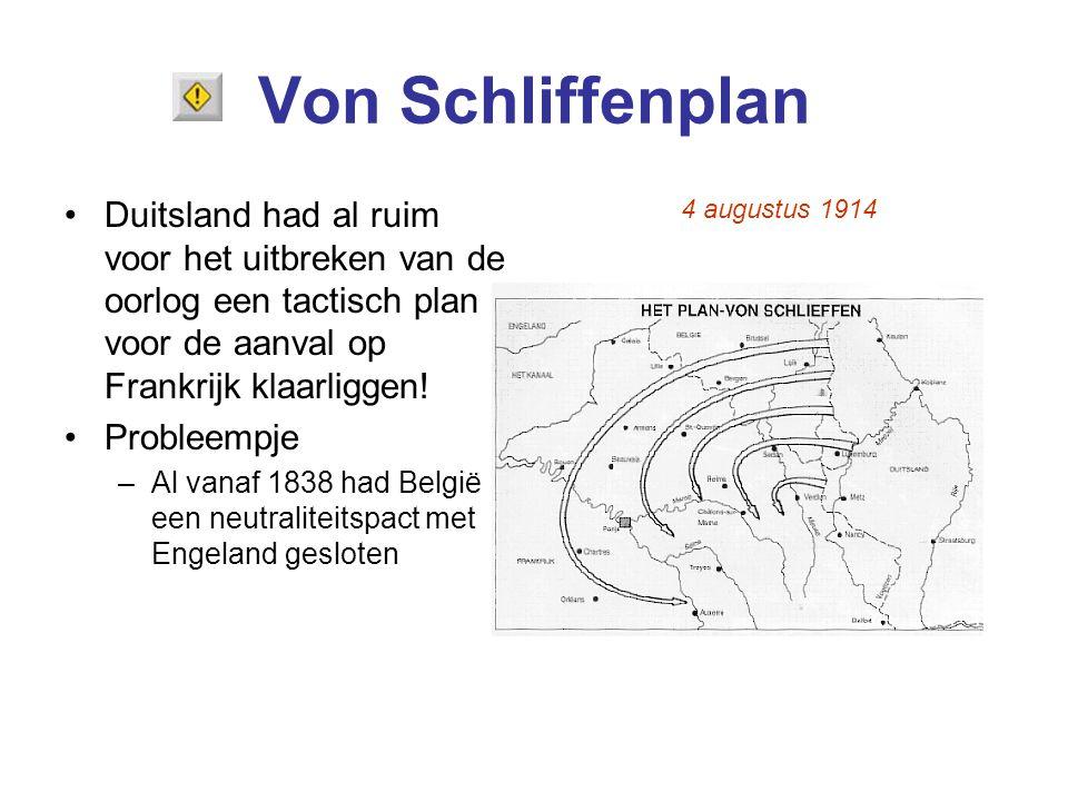 Von Schliffenplan Duitsland had al ruim voor het uitbreken van de oorlog een tactisch plan voor de aanval op Frankrijk klaarliggen! Probleempje –Al va