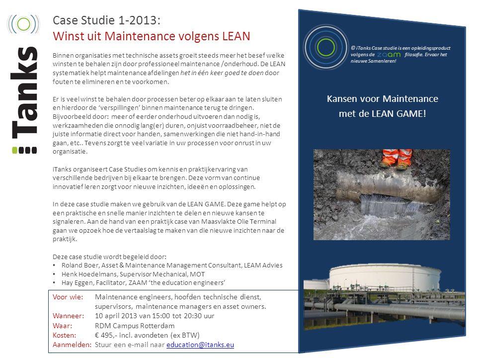 Case Studie 1-2013: Winst uit Maintenance volgens LEAN Binnen organisaties met technische assets groeit steeds meer het besef welke winsten te behalen