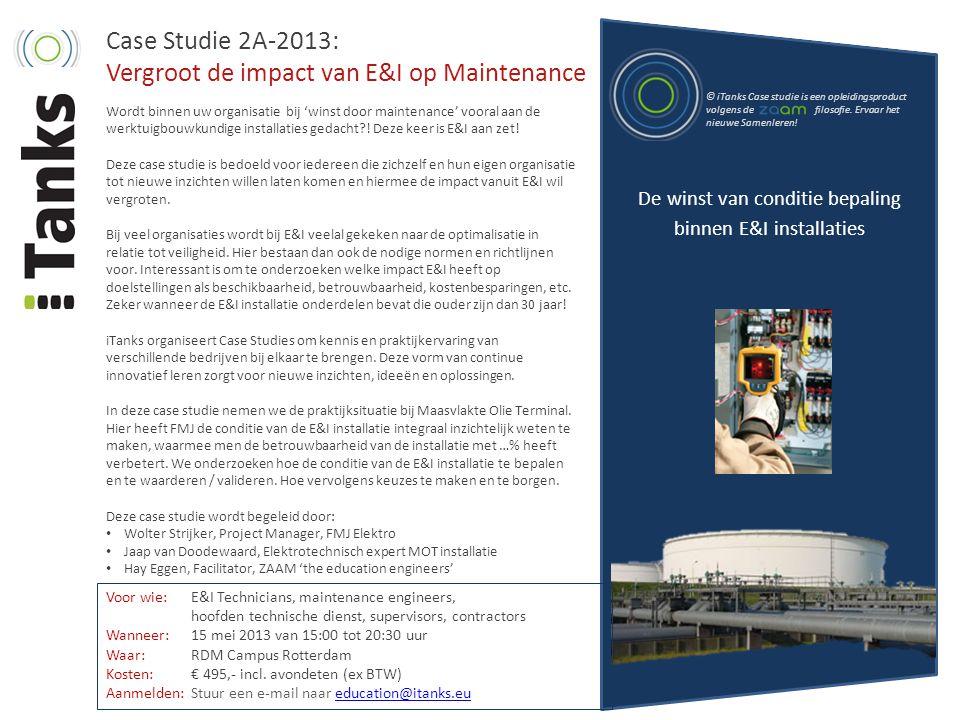 Case Studie 2A-2013: Vergroot de impact van E&I op Maintenance Wordt binnen uw organisatie bij 'winst door maintenance' vooral aan de werktuigbouwkund