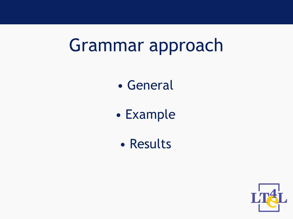 Grammar approach General Example Results
