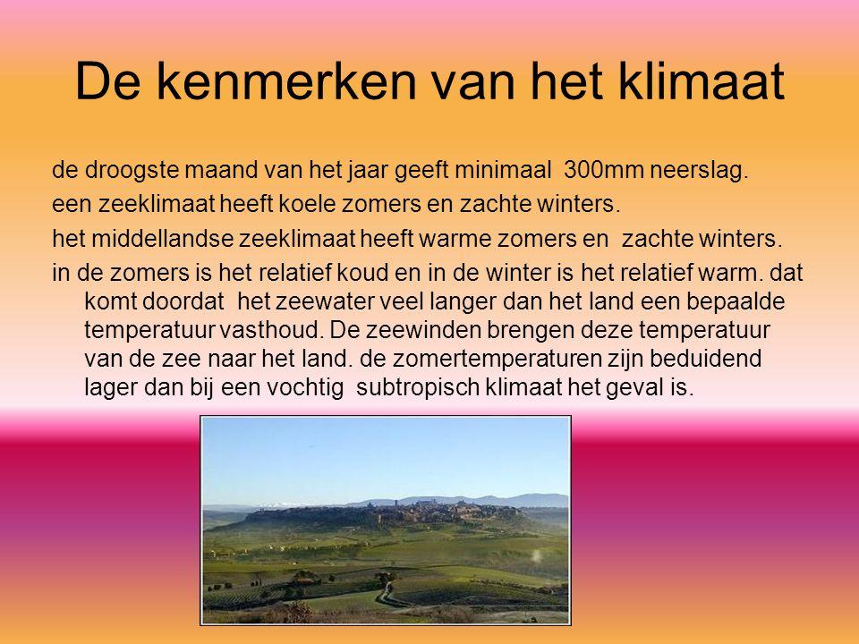 De kenmerken van het klimaat de droogste maand van het jaar geeft minimaal 300mm neerslag.