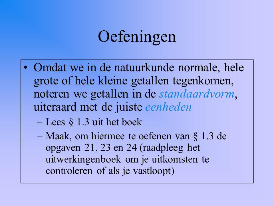 Meetnauwkeurigheid (§ 1.4) Geen enkele meting is 100% nauwkeurig.