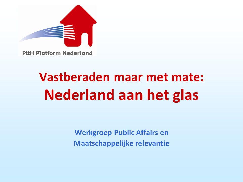 Vastberaden maar met mate: Nederland aan het glas Werkgroep Public Affairs en Maatschappelijke relevantie