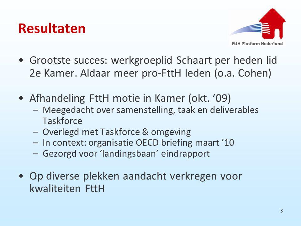 4 Resultaten (2) Omgevingswaardering gaat goede kant op –Commissaris Kroes en haar DG Infosoc Brussel kiezen hard voor NGaN –Dat is de facto keuze voor FttH Namelijk (mondeling…) –Kroes' Digitale Agenda is recent door alle 27 lidstaten geaccordeerd, ook 0031 (bedoeld) Vertrouwelijke stukken topMinEZ –Mei '10: inzet van o.a.