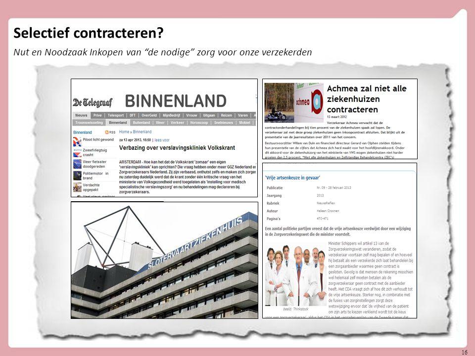 16 Selectief contracteren? Nut en Noodzaak Inkopen van de nodige zorg voor onze verzekerden