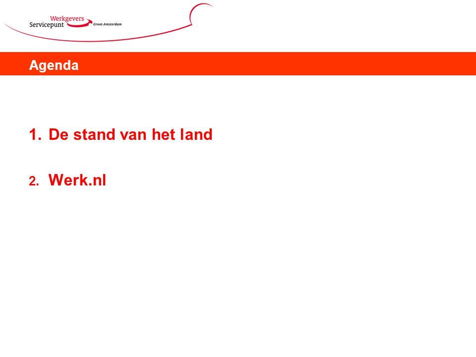 Agenda 1.De stand van het land 2. Werk.nl