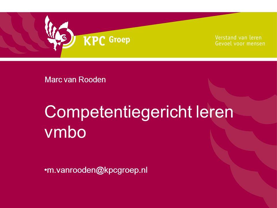 Competentiegericht leren vmbo m.vanrooden@kpcgroep.nl Marc van Rooden
