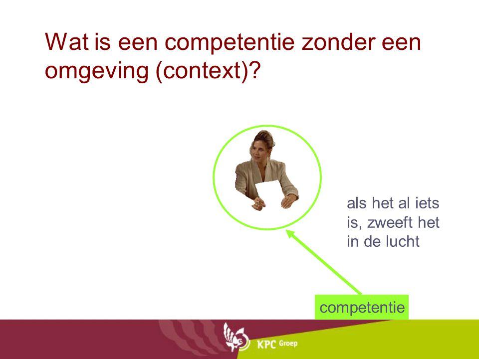 Wat is een competentie zonder een omgeving (context)? als het al iets is, zweeft het in de lucht competentie