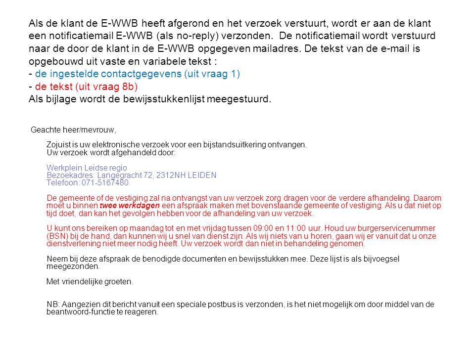 Als de klant de E-WWB heeft afgerond en het verzoek verstuurt, wordt er aan de klant een notificatiemail E-WWB (als no-reply) verzonden. De notificati