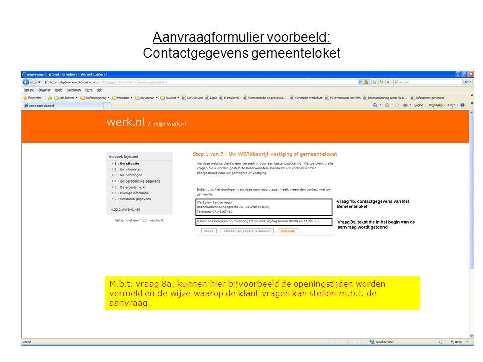 Aanvraagformulier voorbeeld: Contactgegevens gemeenteloket M.b.t. vraag 8a, kunnen hier bijvoorbeeld de openingstijden worden vermeld en de wijze waar
