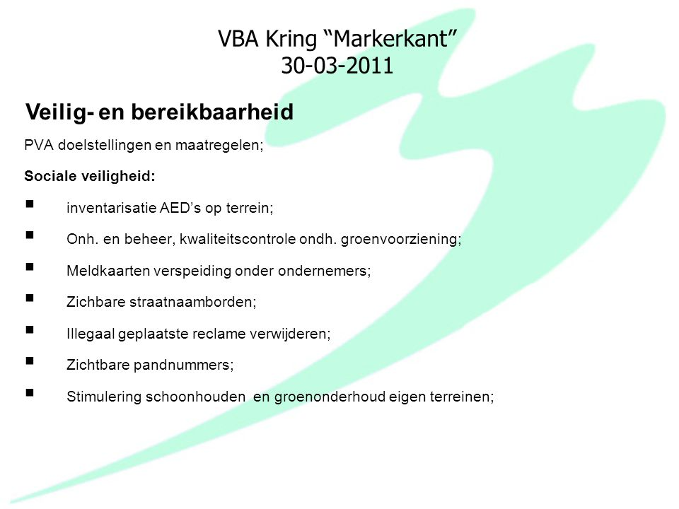 """VBA Kring """"Markerkant"""" 30-03-2011 PVA doelstellingen en maatregelen; Sociale veiligheid:  inventarisatie AED's op terrein;  Onh. en beheer, kwalitei"""
