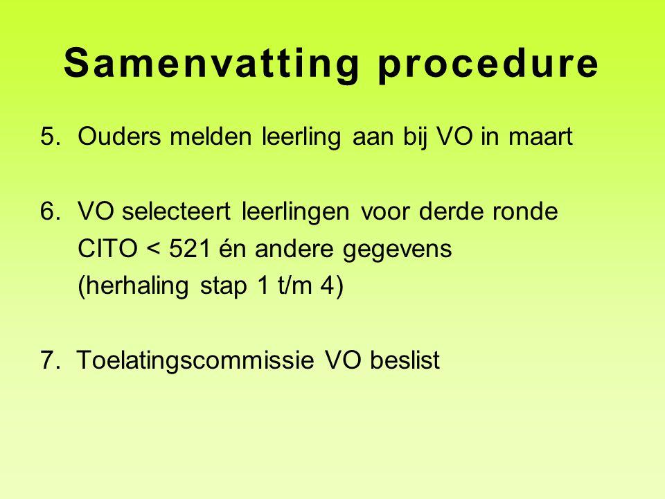 Samenvatting procedure 5.Ouders melden leerling aan bij VO in maart 6.VO selecteert leerlingen voor derde ronde CITO < 521 én andere gegevens (herhali