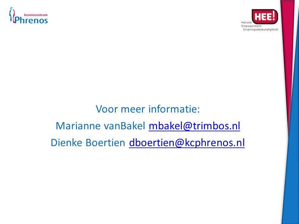 Voor meer informatie: Marianne vanBakel mbakel@trimbos.nlmbakel@trimbos.nl Dienke Boertien dboertien@kcphrenos.nldboertien@kcphrenos.nl