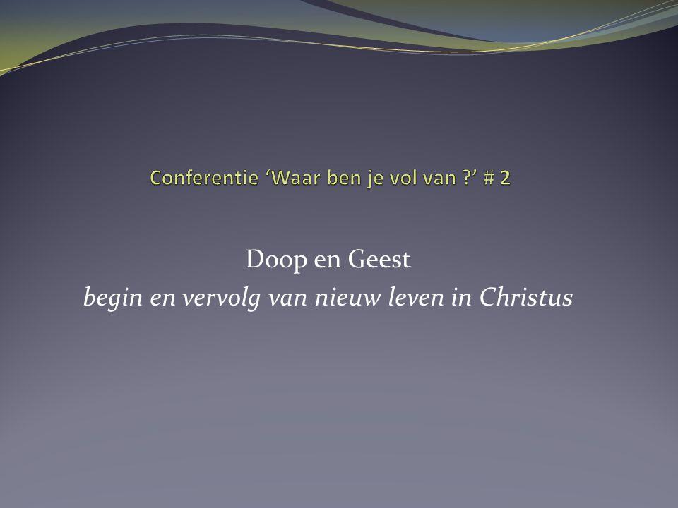 Doop en Geest begin en vervolg van nieuw leven in Christus