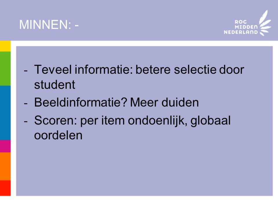 MINNEN: - - Teveel informatie: betere selectie door student - Beeldinformatie.