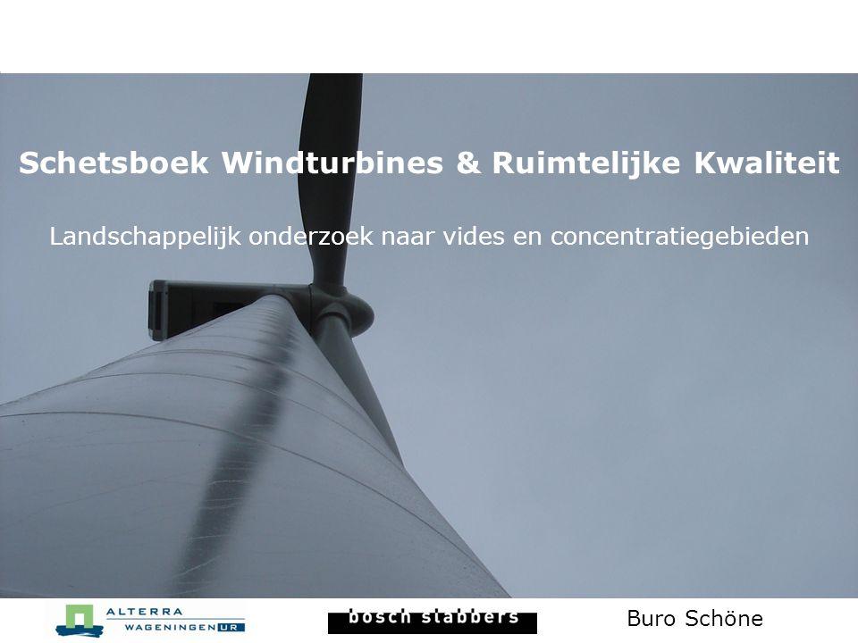 Schetsboek Windturbines & Ruimtelijke Kwaliteit Landschappelijk onderzoek naar vides en concentratiegebieden Buro Schöne