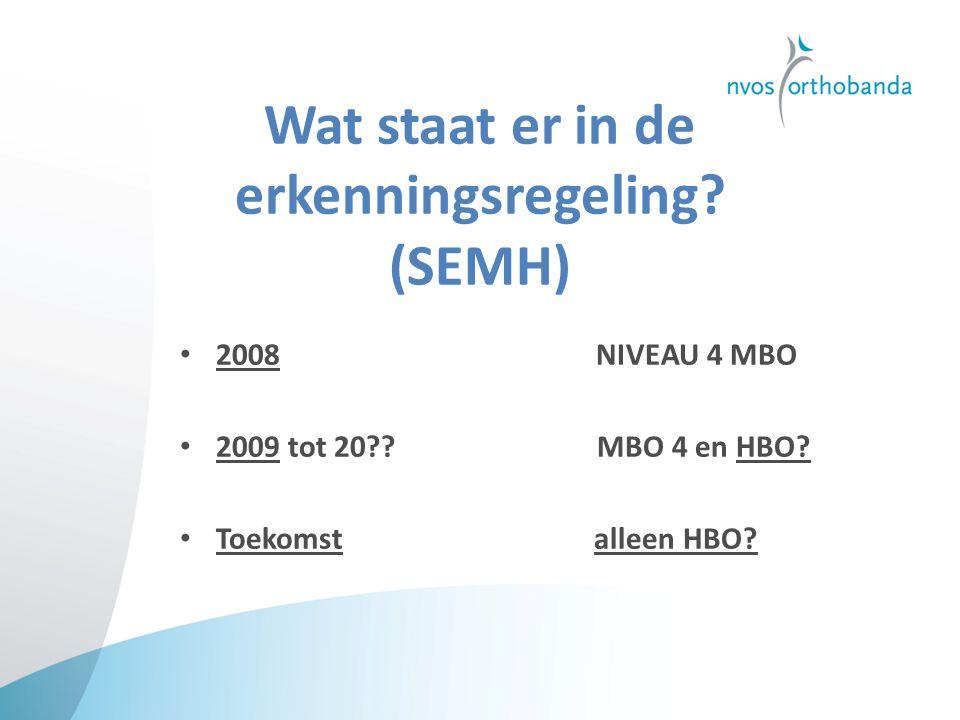 Wat staat er in de erkenningsregeling.(SEMH) 2008 NIVEAU 4 MBO 2009 tot 20?.