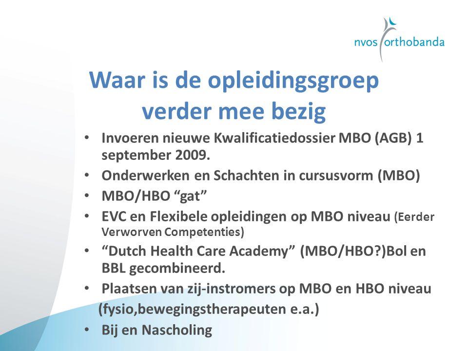 Waar is de opleidingsgroep verder mee bezig Invoeren nieuwe Kwalificatiedossier MBO (AGB) 1 september 2009.