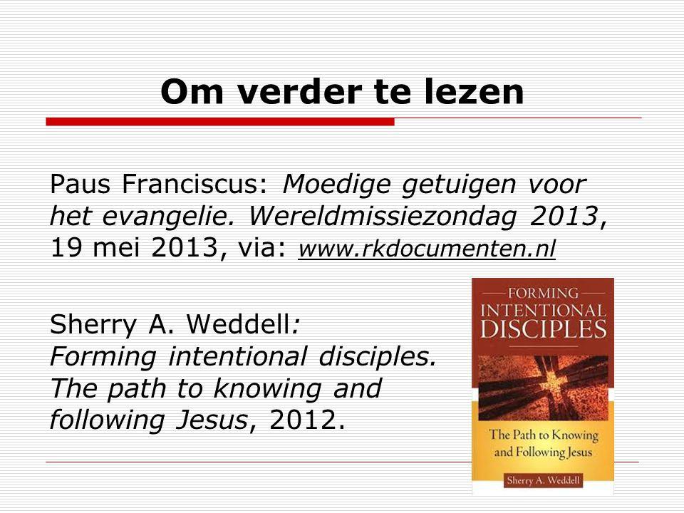 Om verder te lezen Paus Franciscus: Moedige getuigen voor het evangelie.