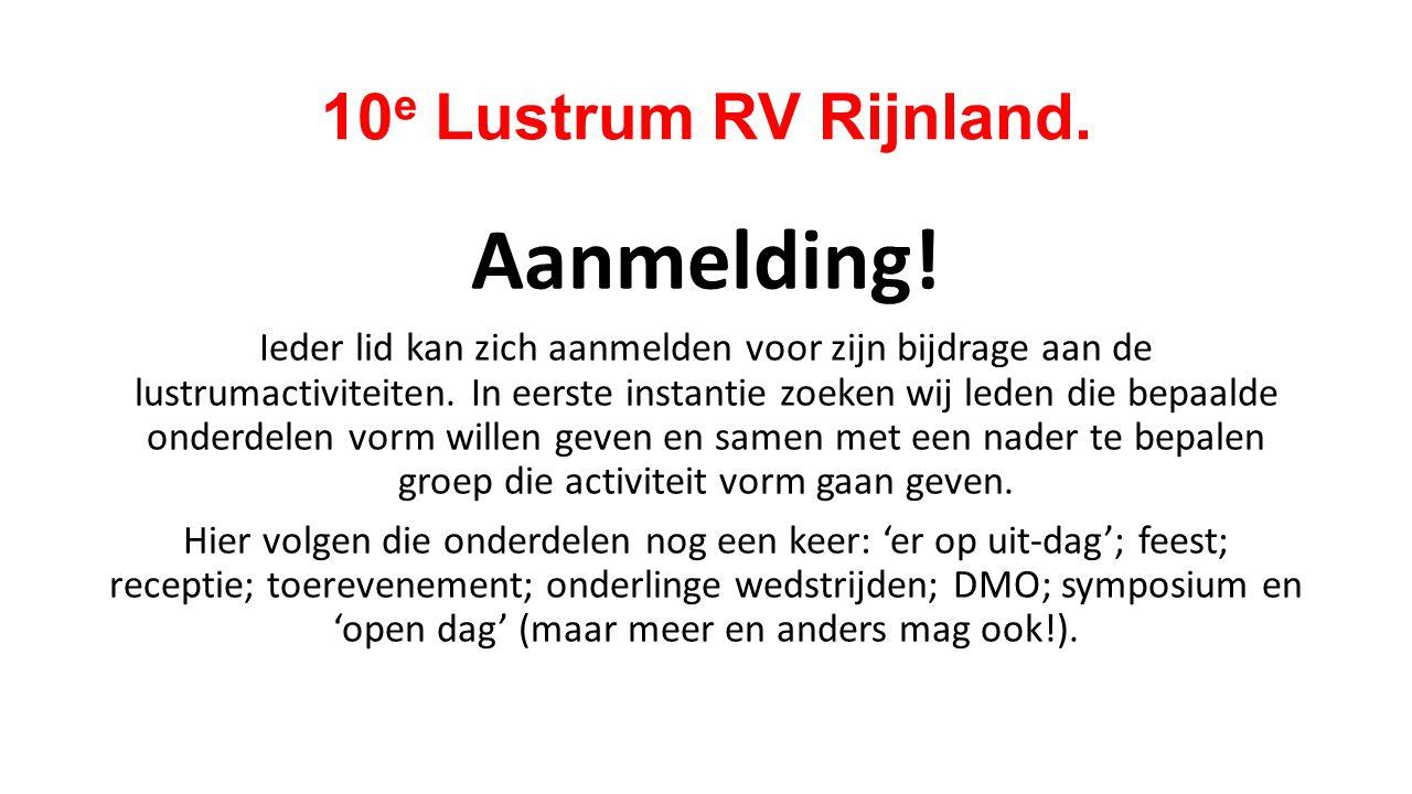 10 e Lustrum RV Rijnland. Aanmelding.