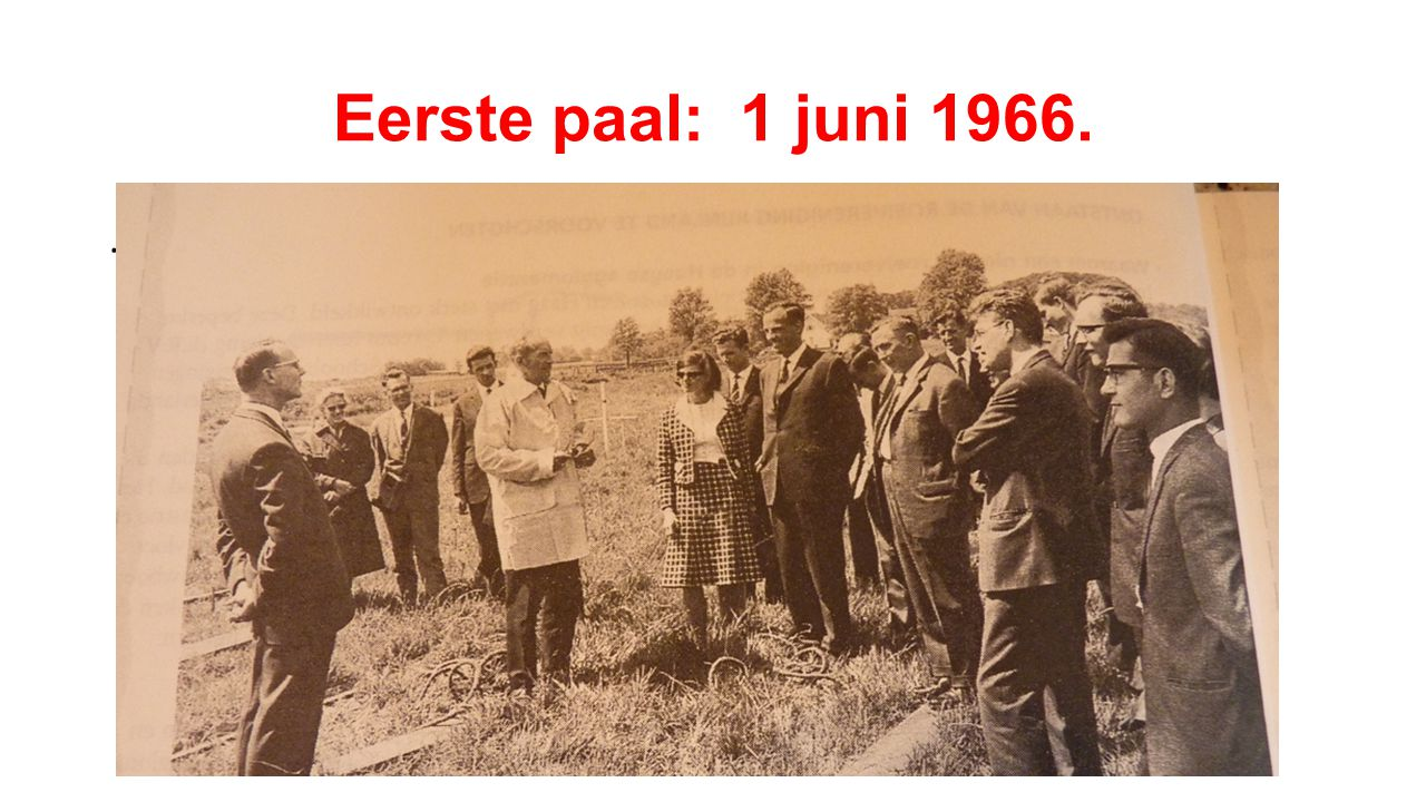 Eerste paal: 1 juni 1966..