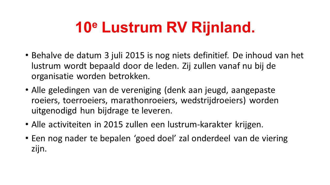 10 e Lustrum RV Rijnland. Behalve de datum 3 juli 2015 is nog niets definitief.