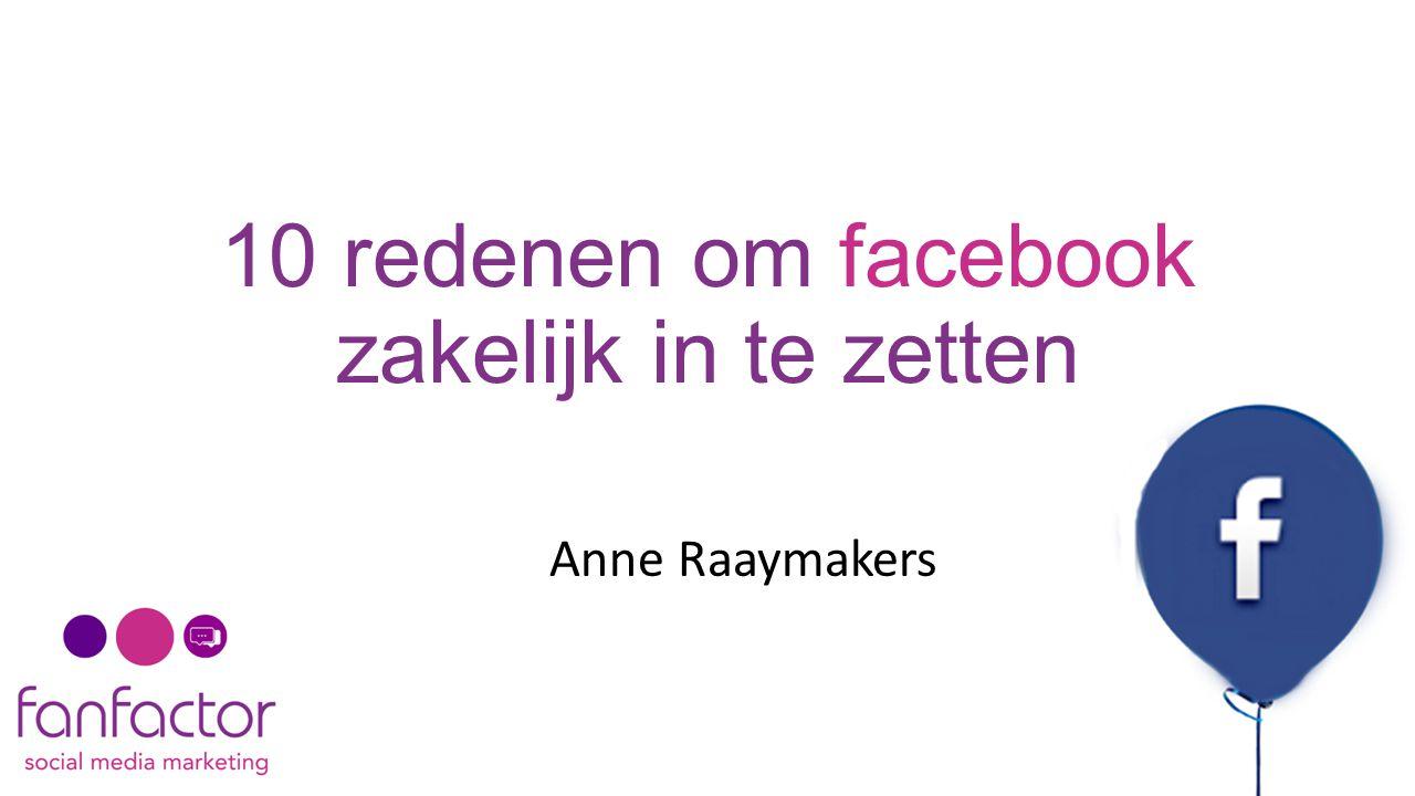 10 redenen om facebook zakelijk in te zetten Anne Raaymakers