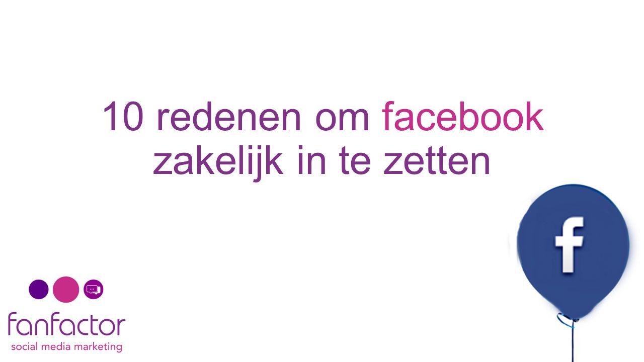 10 redenen om facebook zakelijk in te zetten