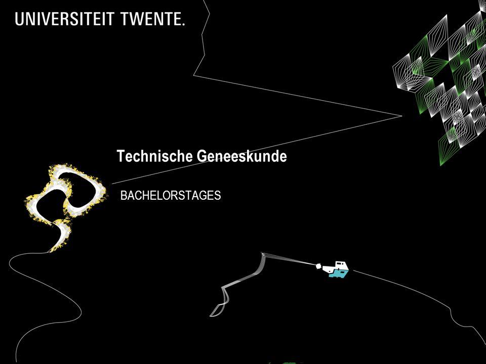21-8-2014Technische Geneeskunde - Stage B2 1 Technische Geneeskunde BACHELORSTAGES