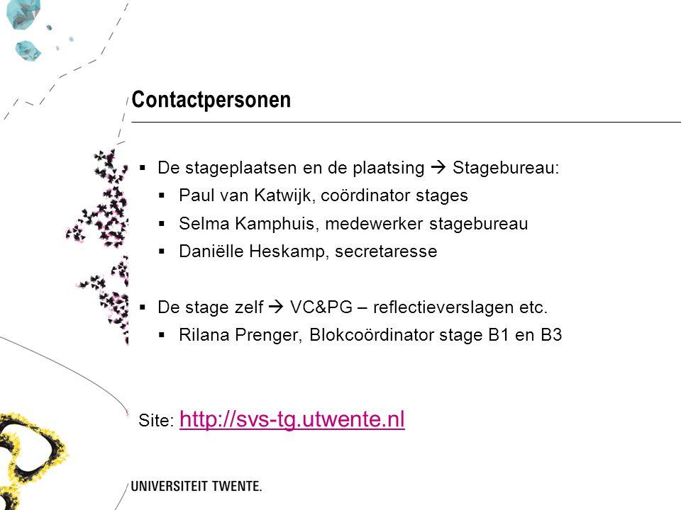 Contactpersonen  De stageplaatsen en de plaatsing  Stagebureau:  Paul van Katwijk, coördinator stages  Selma Kamphuis, medewerker stagebureau  Daniëlle Heskamp, secretaresse  De stage zelf  VC&PG – reflectieverslagen etc.