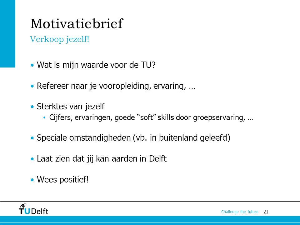 21 Challenge the future Motivatiebrief Wat is mijn waarde voor de TU.