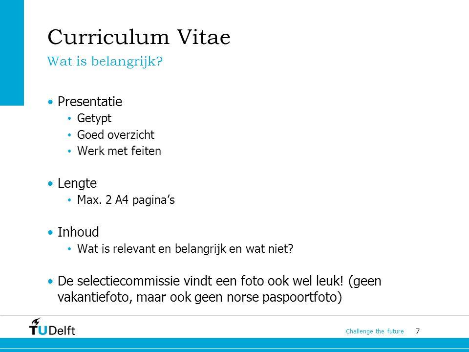 7 Curriculum Vitae Presentatie Getypt Goed overzicht Werk met feiten Lengte Max.