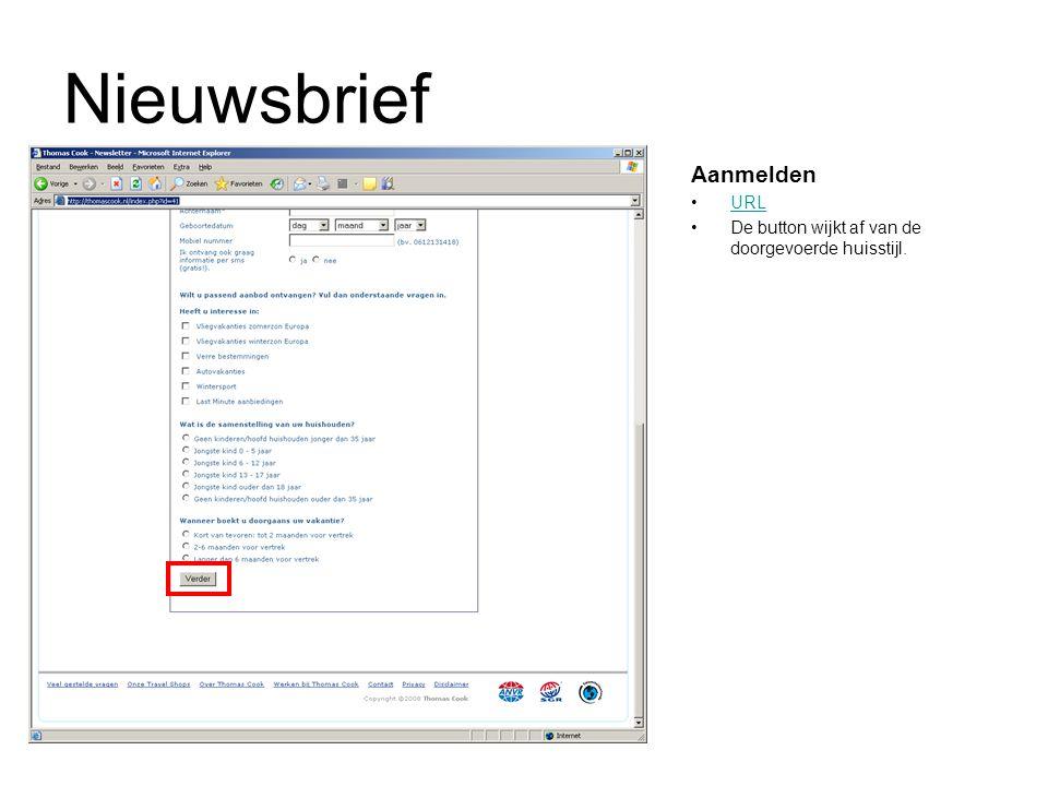 Nieuwsbrief Aanmelden URL De button wijkt af van de doorgevoerde huisstijl.